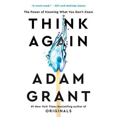 Think Again: The Power of Knowing What You Dont Know Audiobook, by