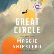 Great Circle: A novel Audiobook, by Maggie Shipstead