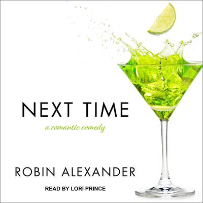 Next Time Audiobook, by Robin Alexander