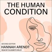 The Human Condition: Second Edition Audiobook, by Hannah Arendt