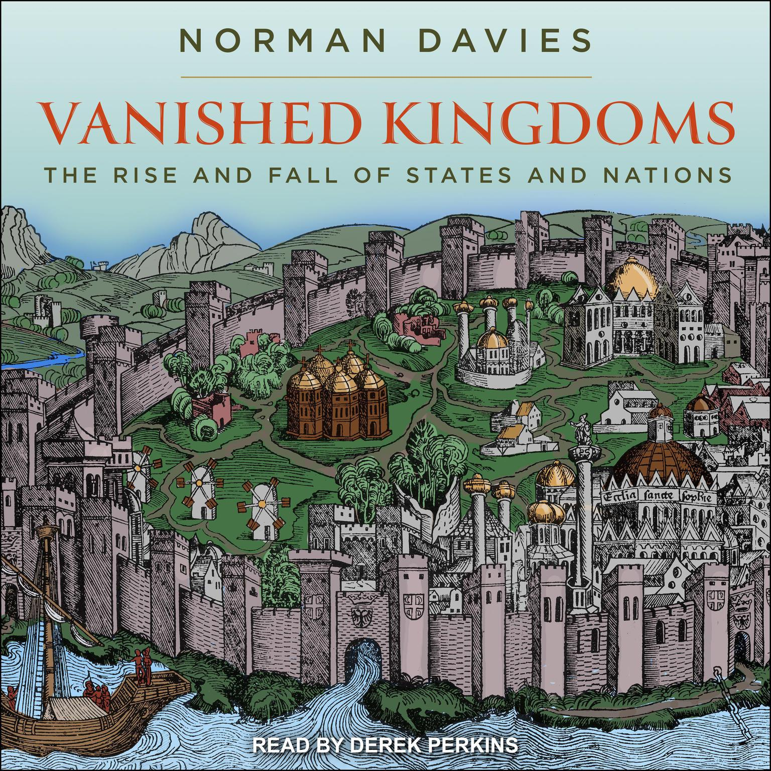 Vanished Kingdoms: The Rise and Fall of States and Nations Audiobook, by Norman Davies