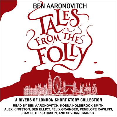 Tales from the Folly: A Rivers of London Short Story Collection Audiobook, by