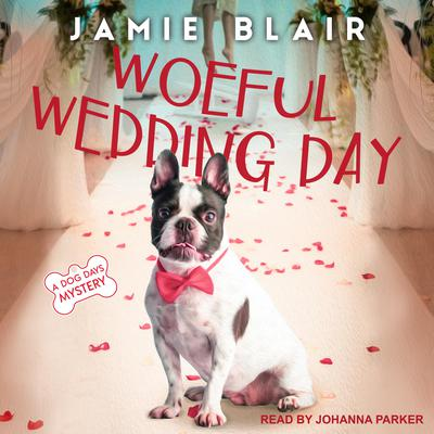 Woeful Wedding Day: A Dog Days Mystery Audiobook, by