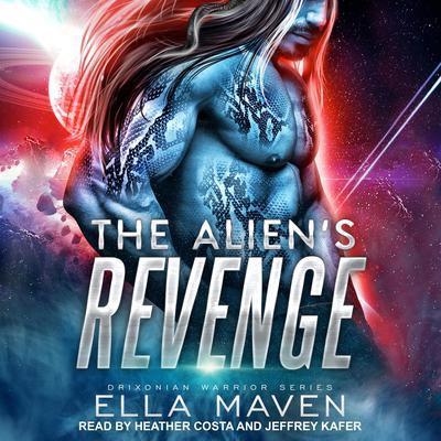 The Aliens Revenge Audiobook, by Ella Maven