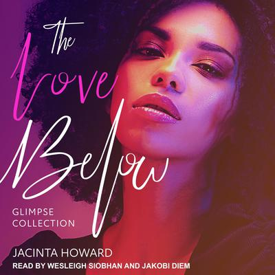 The Love Below Glimpse Collection Audiobook, by Jacinta Howard