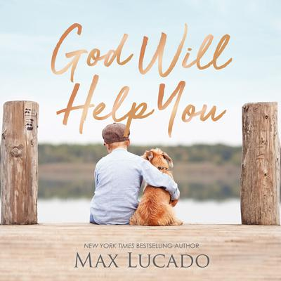 God Will Help You Audiobook, by Max Lucado