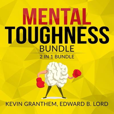 Mental Toughness Bundle, 2 in 1 Bundle, Mental Strength, Mind to Matter Audiobook, by