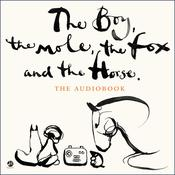 The Boy, the Mole, the Fox and the Horse Audiobook, by Charlie Mackesy