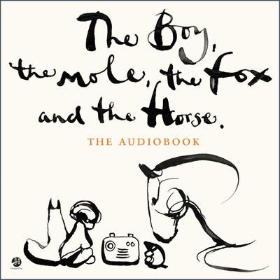 The Boy, the Mole, the Fox and the Horse Audiobook, by