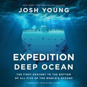 Expedition Deep Ocean: The First Descent to the Bottom of All Five of the World's Oceans Audiobook, by Josh Young