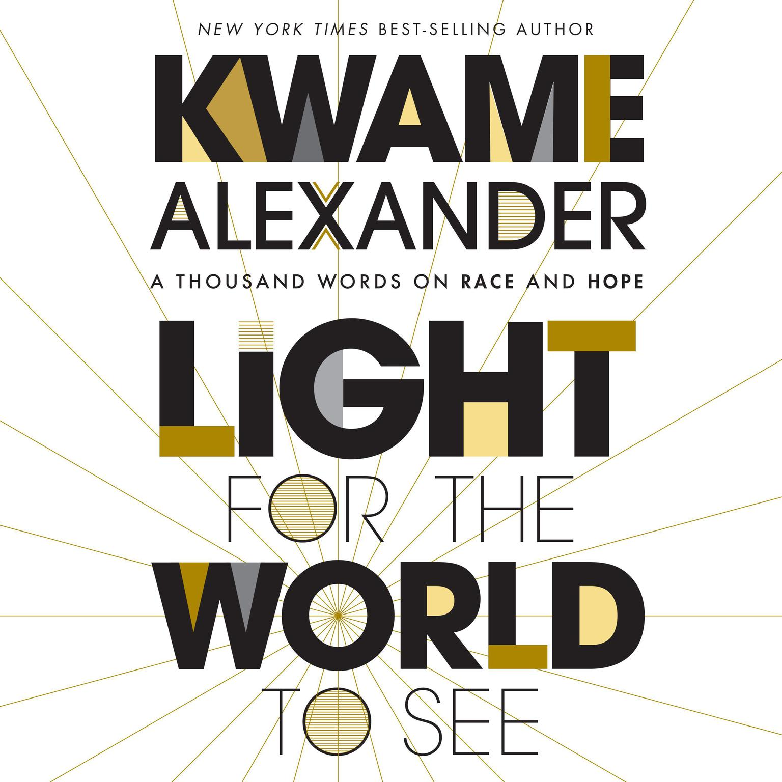 Light for the World to See: A Thousand Words on Race and Hope Audiobook, by Kwame Alexander