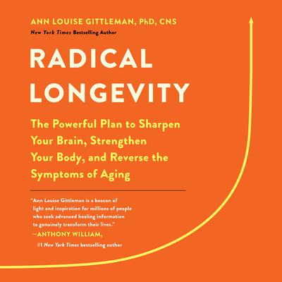 Radical Longevity: The Powerful Plan to Sharpen Your Brain, Strengthen Your Body, and Reverse the Symptoms of Aging Audiobook, by