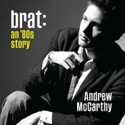 Brat: An '80s Story Audiobook, by Andrew McCarthy