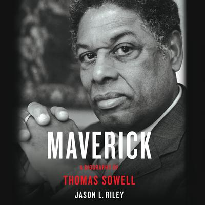 Maverick: A Biography of Thomas Sowell Audiobook, by