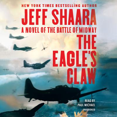 The Eagle's Claw: A Novel of the Battle of Midway Audiobook, by