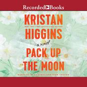 Pack Up the Moon Audiobook, by Kristan Higgins