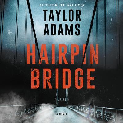 Hairpin Bridge: A Novel Audiobook, by Taylor Adams