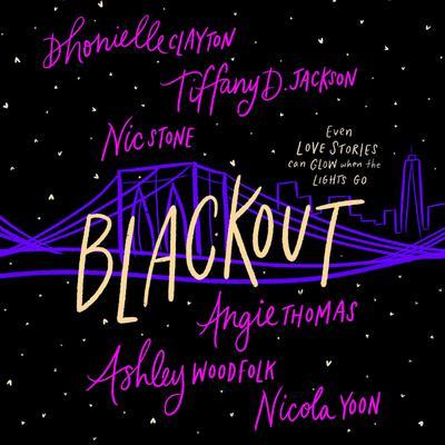 Blackout Audiobook, by Dhonielle Clayton, Nicola Yoon, Tiffany D. Jackson, Angie Thomas, Nic Stone, Ashley Woodfolk