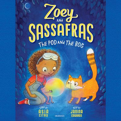 Zoey and Sassafras: The Pod and the Bog Audiobook, by