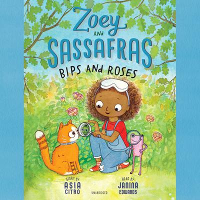 Zoey and Sassafras: Bips and Roses Audiobook, by