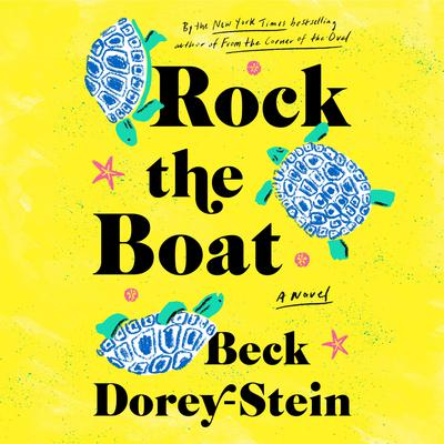 Rock the Boat: A Novel Audiobook, by Beck Dorey-Stein