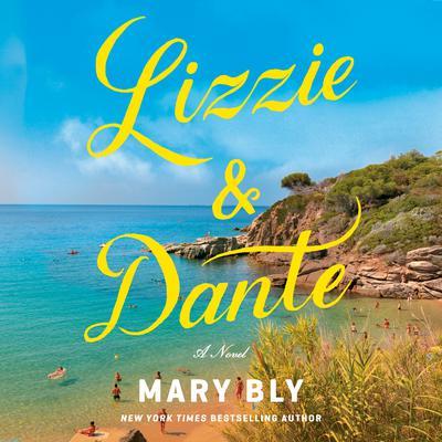 Lizzie & Dante: A Novel Audiobook, by