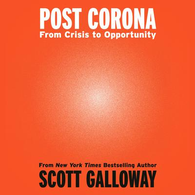 Post Corona: From Crisis to Opportunity Audiobook, by