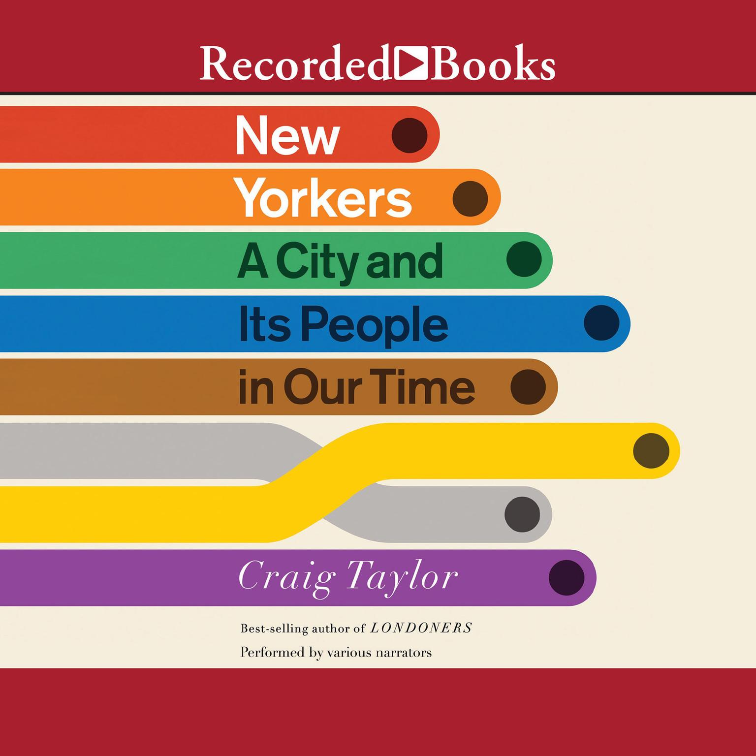 New Yorkers: A City and Its People in Our Time Audiobook, by Craig Taylor