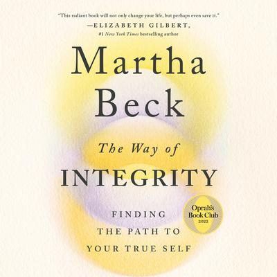 The Way of Integrity: Finding the Path to Your True Self Audiobook, by