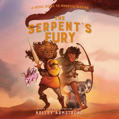 The Serpents Fury: Royal Guide to Monster Slaying, Book 3 Audiobook, by Kelley Armstrong
