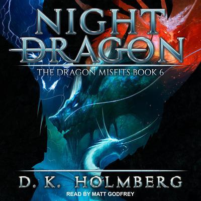 Night Dragon Audiobook, by D.K. Holmberg