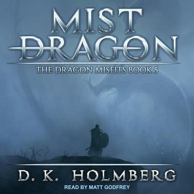 Mist Dragon Audiobook, by D.K. Holmberg