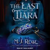 The Last Tiara Audiobook, by M. J. Rose
