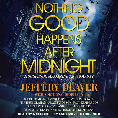 Nothing Good Happens After Midnight: A Suspense Magazine Anthology Audiobook, by Jeffery Deaver