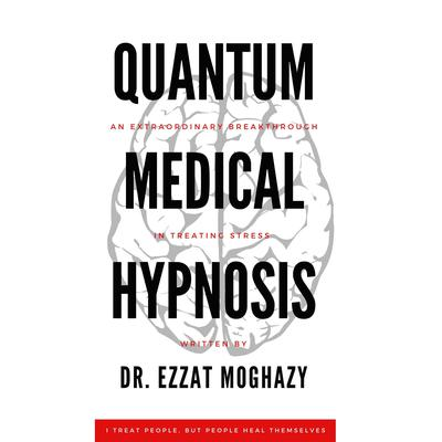 Quantum Medical Hypnosis  Audiobook, by Ezzat Moghazy
