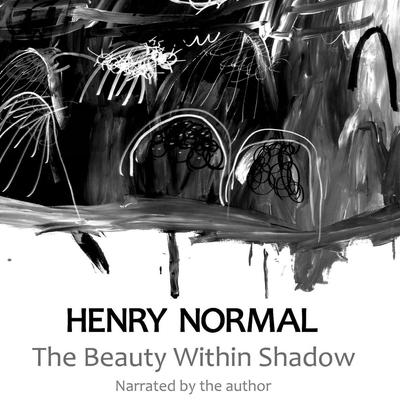 The Beauty Within Shadow Audiobook, by Henry Normal