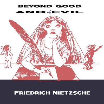 Beyond Good And Evil Audiobook, by Friedrich Nietzsche