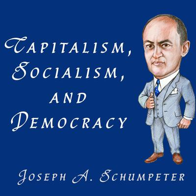 Capitalism, Socialism, and Democracy Audiobook, by