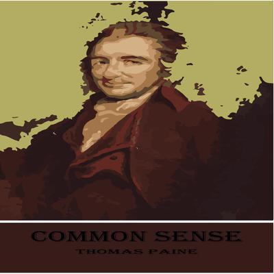 Common Sense Audiobook, by Thomas Paine