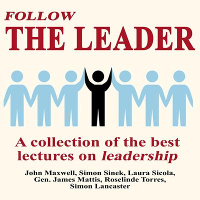 Follow The Leader - A Collection Of The Best Lectures On Leadership Audiobook, by John Maxwell