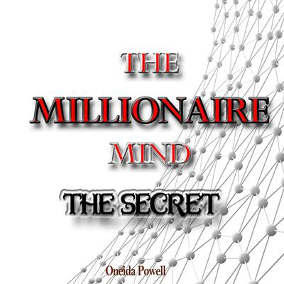 THE MILLIONAIRE MIND: The Secret Audiobook, by Oneida Powell