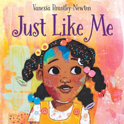 Just Like Me Audiobook, by Vanessa Brantley-Newton