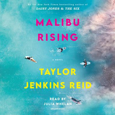 Malibu Rising: A Novel Audiobook, by