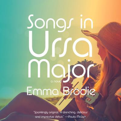 Songs in Ursa Major: A novel Audiobook, by Emma Brodie