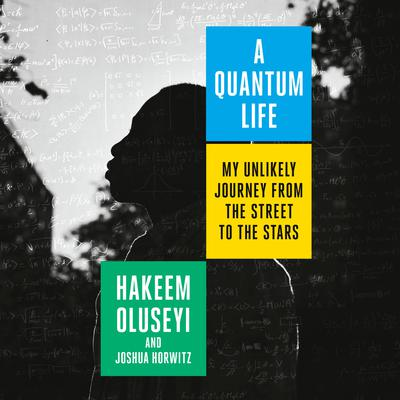 A Quantum Life: My Unlikely Journey from the Street to the Stars Audiobook, by