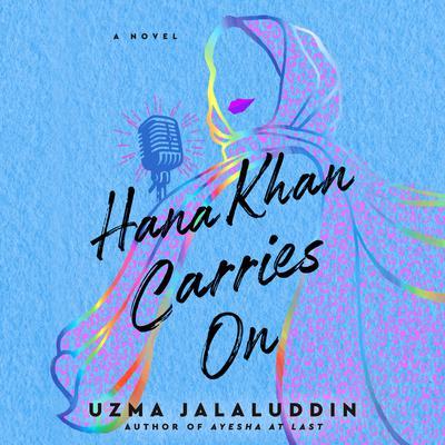 Hana Khan Carries On Audiobook, by Uzma Jalaluddin