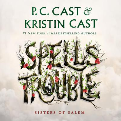 Spells Trouble: Sisters of Salem Audiobook, by P. C. Cast