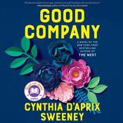 Good Company: A Novel Audiobook, by Cynthia D'Aprix Sweeney