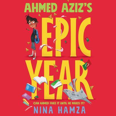 Ahmed Aziz's Epic Year Audiobook, by Nina Hamza