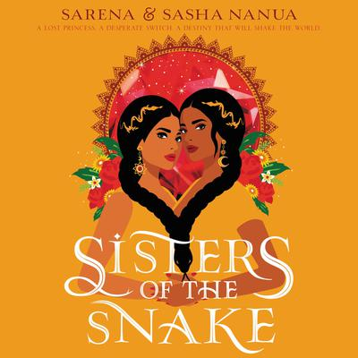 Sisters of the Snake Audiobook, by Sarena Nanua
